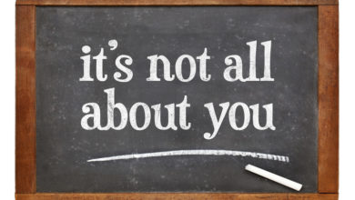 It Ain't All About You….. But Some of it IS!